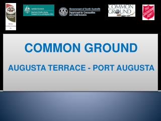 COMMON GROUND AUGUSTA TERRACE - PORT AUGUSTA