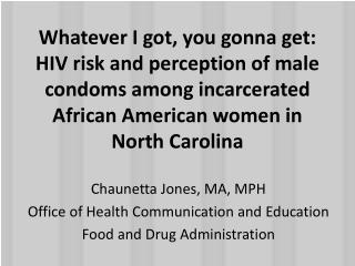 Chaunetta Jones, MA, MPH Office of Health Communication and  Education