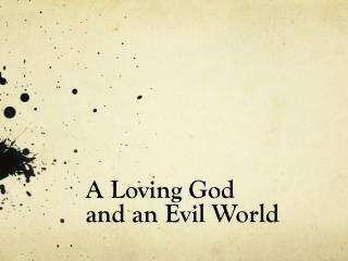 A Loving God  and an Evil World