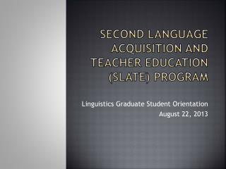 Second Language Acquisition and Teacher Education (SLATE) Program