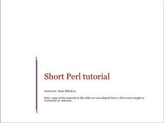 Short Perl tutorial Instructor: Rada Mihalcea