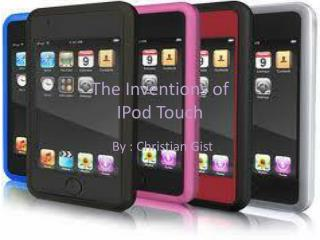 The Inventions of  IPod Touch