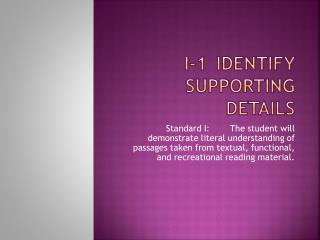 I-1	Identify Supporting Details