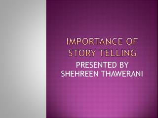 Importance of  story telling
