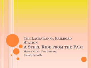 The Lackawanna Railroad Station A Steel Ride from the Past