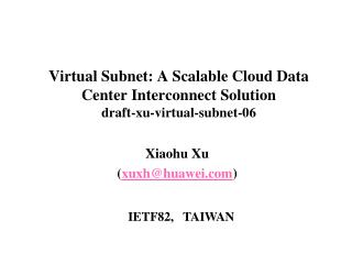 Virtual Subnet: A Scalable Cloud Data Center Interconnect Solution draft-xu-virtual-subnet-06