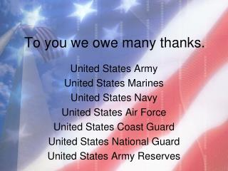 To you we owe many thanks.