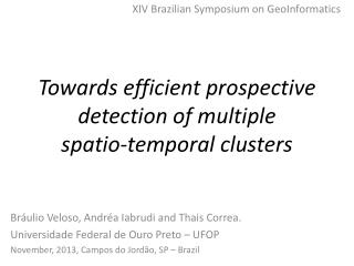 Towards efficient prospective detection of multiple  spatio -temporal clusters