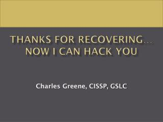 Thanks For Recovering… Now I Can Hack You