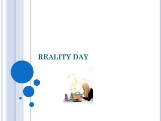 REALITY DAY