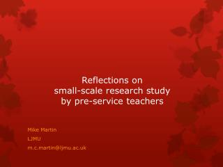 Reflections on  small-scale research study  by pre-service teachers