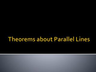 Theorems about Parallel Lines