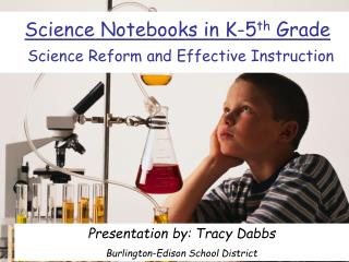 Science Notebooks in K-5 th  Grade Science Reform and Effective Instruction