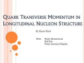 Quark Transverse Momentum in Longitudinal Nucleon Structure