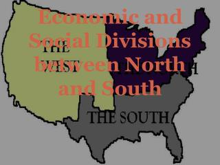 Economic and Social Divisions between North and South