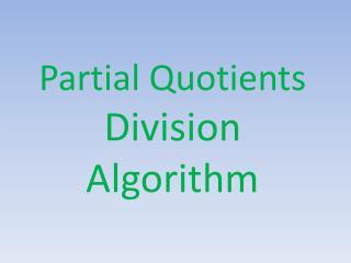 Partial Quotients Division Algorithm