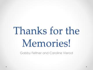 Thanks for the Memories!