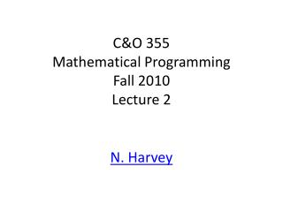 C&O 355 Mathematical Programming Fall 2010 Lecture 2