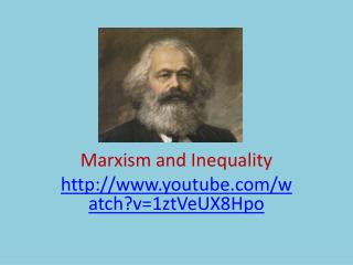 Marxism and Inequality youtube/watch?v=1ztVeUX8Hpo