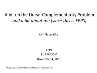 A bit on the Linear  Complementarity  Problem and a bit about me (since this is EPPS)