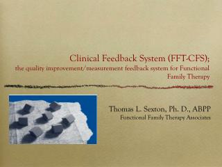 Thomas L. Sexton, Ph. D., ABPP Functional Family Therapy Associates