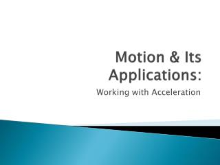 Motion & Its Applications: