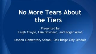 No More Tears About the Tiers