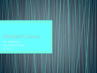 Wonderful Arrays