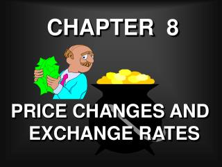 PRICE CHANGES AND EXCHANGE RATES