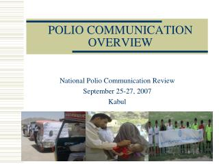 POLIO COMMUNICATION OVERVIEW