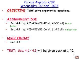 College Algebra K /DC Wednesday, 09 April 2014
