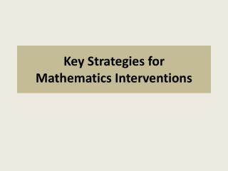 Key Strategies for  Mathematics Interventions