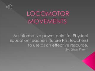 LOCOMOTOR MOVEMENTS