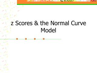 z Scores & the Normal Curve Model