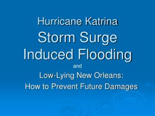 Hurricane Katrina Storm Surge Induced Flooding