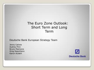 The Euro Zone Outlook: Short Term and Long Term
