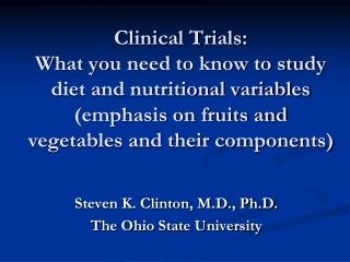 Steven K. Clinton, M.D., Ph.D. The Ohio State University