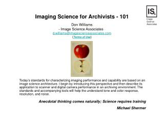 Imaging Science for Archivists - 101 Don Williams  - Image Science Associates   - d.williams@imagescienceassociates ( Te