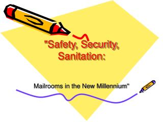 """Safety, Security, Sanitation:"