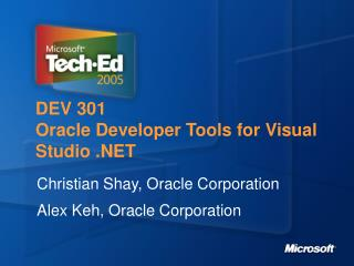 DEV 301 Oracle Developer Tools for Visual Studio .NET