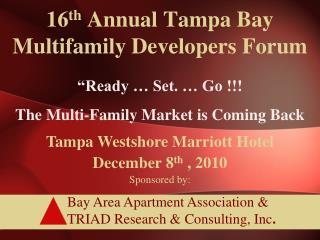 16 th  Annual Tampa Bay Multifamily Developers Forum