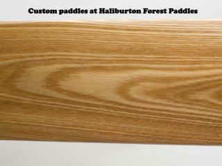 Custom paddles at Haliburton Forest Paddles