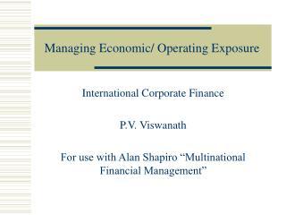 Managing Economic/ Operating Exposure