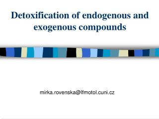 Detoxification of endogenous and exogenous compounds