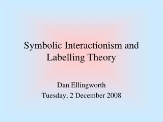 Symbolic Interactionism and Labelling Theory