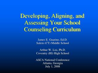Developing, Aligning, and Assessing Your School Counseling Curriculum