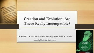 Creation and Evolution: Are These Really Incompatible?