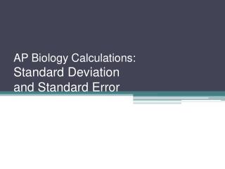 AP Biology Calculations: Standard Deviation and Standard Error