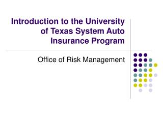 Introduction to the University of Texas System Auto Insurance Program