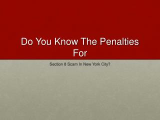 In New York City, What Penalties Can You Face For Section 8